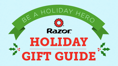 Be a Holiday Hero - Razor 2016 Holiday Gift Guide